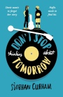 Don't Stop Thinking About Tomorrow by Siobhan Curham – EmpathyBlogswap